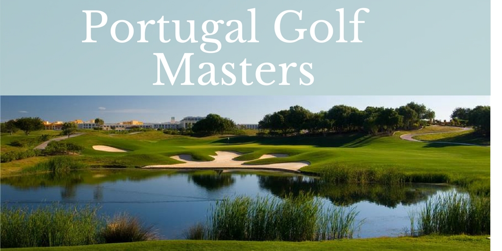 portugal golf masters algarve
